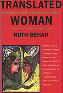 Translated Woman: Crossing the Border with Esperanza's Story by author Ruth Behar