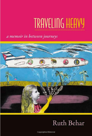 Traveling Heavy by author Ruth Behar